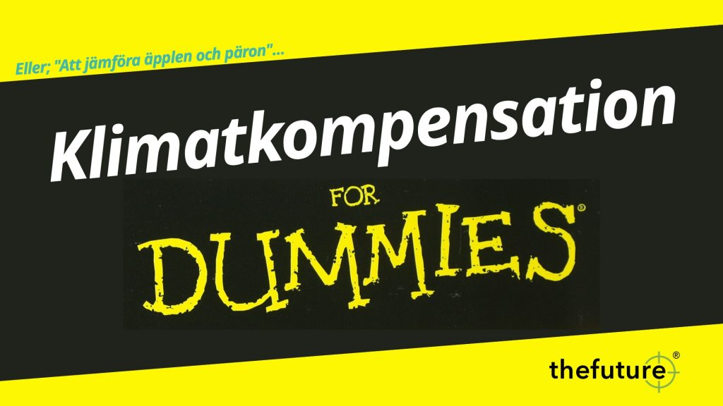 thefuture, blogg, Klimatkompensation for Dummies